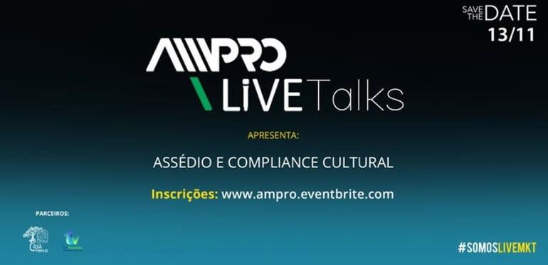 3061e0ed8 Assédio moral é tema do próximo AMPRO Live Talks – Revista Live ...