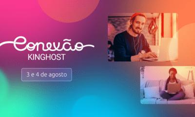Conexão KingHost acontece nos dias 3 e 4 de agosto