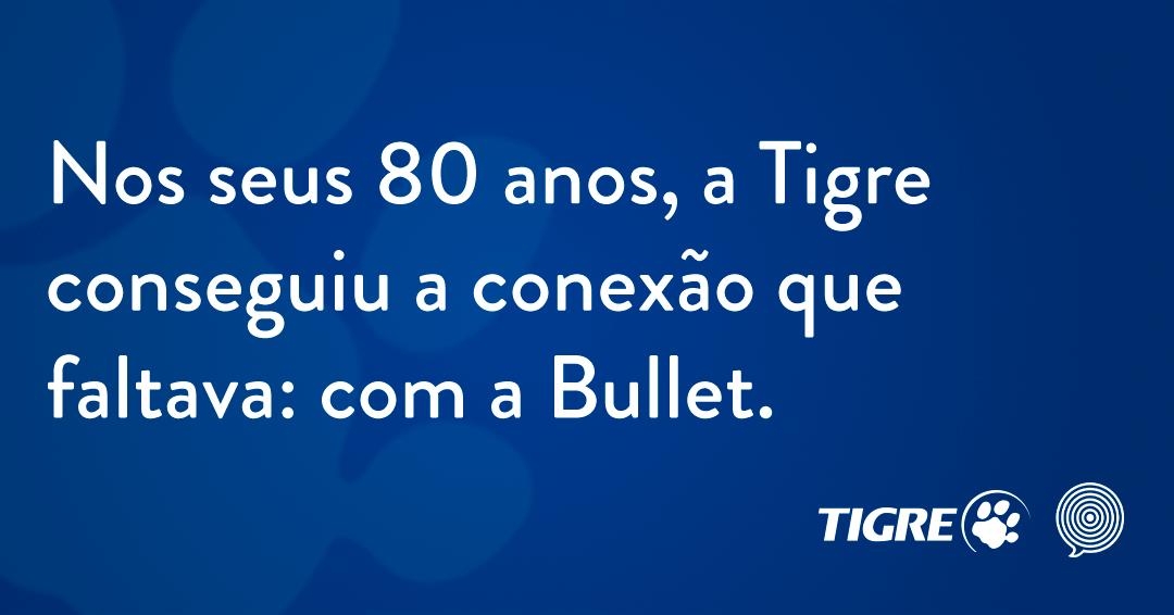 Bullet conquista Tigre